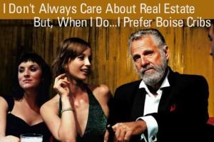 I don't always care about boise real estate but when I do i prefer Boise premier real estate